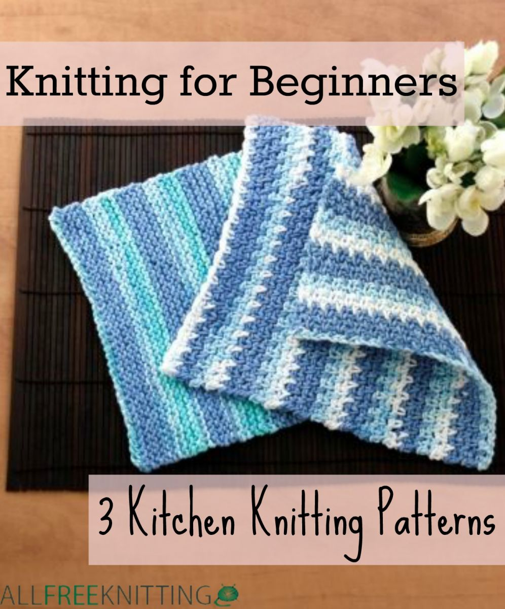All Free Patterns Knitting : Knitting for Beginners: 3 Kitchen Knitting Patterns AllFreeKnitting.com