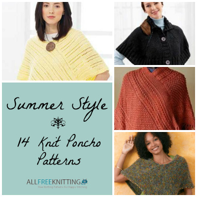 Summer Style: 14 Knit Poncho Patterns
