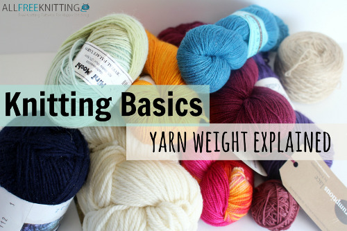 Knitting Basics Yarn Weight Explained Allfreeknitting Com