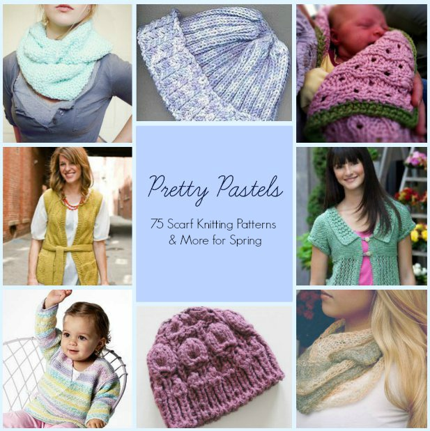 Pretty Pastels: 75 Scarf Knitting Patterns and More for Spring AllFreeKnitt...