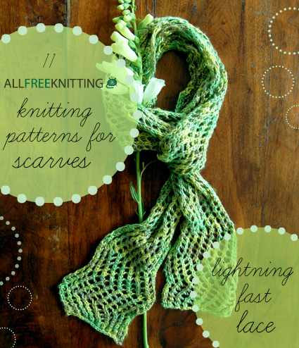 28 Knitting Patterns for Scarves: Lightning Fast Lace AllFreeKnitting.com
