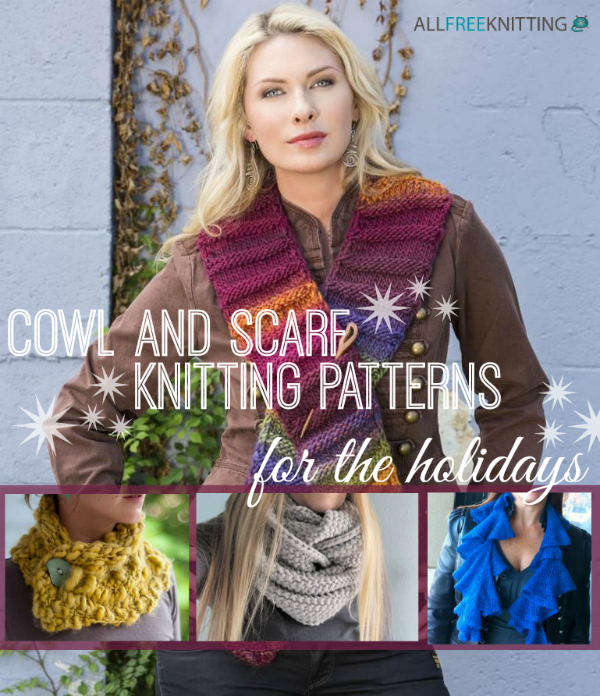 Cowl and Scarf Knitting Patterns for the Holidays