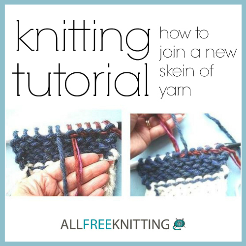 Knitting Tutorial: How to Join a New Skein of Yarn