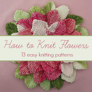 All Free Patterns Knitting : How to Knit Flowers: 13 Easy Knitting Patterns AllFreeKnitting.com